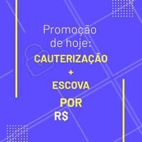Corre para aproveitar a promoção de hoje! 😍 #cauterizacao #escova #ahazou #promocao #cabelo