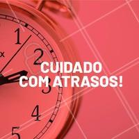 Atrasos prejudicam não só você, mas nossos outros clientes. Fique atento ao seu horário e não se atrase para seu atendimento. #comunicado #ahazou #atrazos