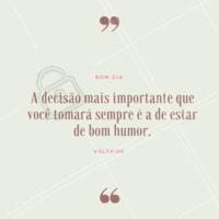 Decida estar de bom humor e tenha um ótimo dia. ☀️🙂 #bomdia #ahazou #inspiraçao