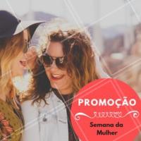 Presente para você! Nosso 8 de março vai durar a semana inteira! Venha conferir as promoções #semanadamulher #ahazou #promocao