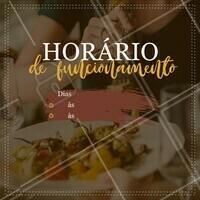 Fique de olho no nosso horário de funcionamento  #restaurante #horario #ahazou #funcionamento
