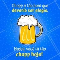 Tem elogio melhor que esse? #chopp #ahazou #cerveja #bares