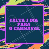 Estamos em contagem regressiva: falta 1 dia para o carnaval! ❤️️ #contagemregressiva #ahazou #carnaval