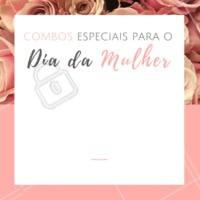 Preparei esses combos mais que especiais para o dia das mulheres! Afinal você merece esse presente. Ligue e agende. 🎁👩💐 #diadamulher #ahazoubeleza #promocional