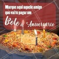 Marque aqui aquele amigo que vai te pagar um bolo de aniversário. <3 #bolo  #ahazou #doceria