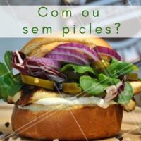 Você prefere seu hambúrguer com ou sem picles? #hamburguer #ahazou #picles #enquete