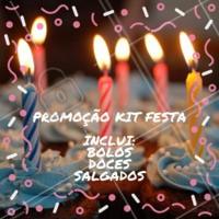 Montamos uma super promoção para você! Quer saber mais? Entre em contato conosco. #suafesta #bolos #doces #salgados #kitfesta