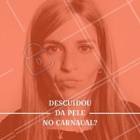 Se você descuidou da pele no carnaval, relaxa que a gente cuida dela pra você! #esteticafacial #ahazouestetica #ahazou #carnaval