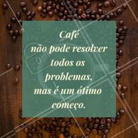 Uma boa maneira de começar a resolver qualquer problema ahahah. ☕💛 #café #engraçado #amocafe #ahazoucafe #cafeteria