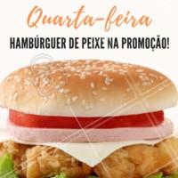 Quarta-feira é dia de hambúrguer de peixe por apenas R$XX,XX. #hamburguer #ahazou #hamburguerdepeixe #peixe #promoçao