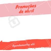Confira as promoções do mês de abril! Agende já seu horário! #promoçoesabril #ahazou #abril #promoçoes