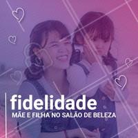É tudo o que você queria: FIDELIDADE para você e sua filha😍💁 Venha com sua filha e aproveite. #ahazoubeleza #fidelidade #maeefilha #vempraca
