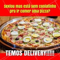 Pensa pelo lado positivo, não vai precisar dividir ela com ninguém! Só vi vantagem! ;D #pizza #ahazou #semcontatinho
