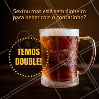 Sim, temos double chopp, assim fica muito mais fácil de dividir a conta com o contatinho! ;D  #double #ahazou #contatinho