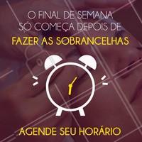 Aperte o start no final de semana e agende seu horário! #fimdesemana #finaldesemana #fds #findi #weekend #week #sobrancelhas #sobrancelha #eyeshadow #eyeshadows #ahazou #horario #agende #braziliangal