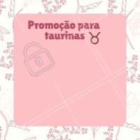 Você é taurina? Temos uma promoção especial para você ❤️️ #promoçao #taurina #signo #touro #ahazou #abril #maio