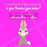 Você pediu e o coelhinho atendeu! 🐰 Aproveite as nossas promoções para realçar o olhar! 💕 #sobrancelhas #cilios #ahazou #pascoa #promocao
