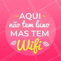 O WiFi e o ótimo atendimento a gente garante! 😜 #engracado #ahazou #beleza