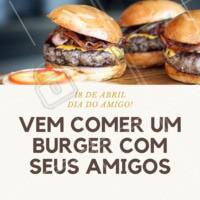 Uma boa oportunidade para comemorar comendo aquele BURGER  de respeito com os amigos. Feliz Dia do Amigo! 🍔 #hamburguer #ahazougastronomia  #hamburger #diadoamigo #hamburgueria