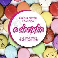 Não deixe sua vontade de doces pra depois! Peça já os seus nessa terça-feira. 😋 #doce #ahazoutaste #terça #doceria