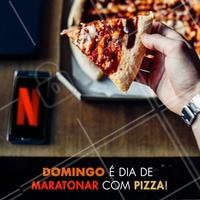 Domingo é dia de curtir um Netflix com nossa pizza de companhia 🍕 #pizzaria #ahazoutaste #pizza #netflix #domingo