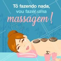 Não tá fazendo nada? Então vem fazer uma massagem! #tofazendonada #ahazou #massagem