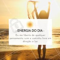Energia do Dia! ✨✨✨ #frase #ahazouterapia #motivacional #inspiraçao #energiadodia
