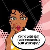 Miga sua louca! Bora colocar a depilação em dia? 😉 Agende agora mesmo o seu horário! #depilacao #ahazou #engracado