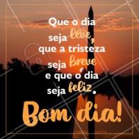 Post Foto Imagem E Frase Para Posts Para Todos Bom Dia