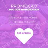 E para comemorar o Dia dos Namorados, vamos de promoção? 😍 Aproveite os precinhos e agende o seu horário! #diadosnamorados #massagemrelaxante #ahazou #pedrasquentes