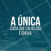 Lute pelos seus sonhos, não espere cair do céu! A única coisa que caí do céu é chuva. #ahazou #motivacao #chuva #luta #siga