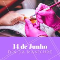 Parabéns para todas as minhas colegas de profissão! Dia 14 de Junho  - Dia da Manicure💅👏 #manicure #ahazouunhas #diadamanicure #unhas