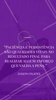 Tenha foco e persistência, você é capaz! #pilates #ahazou #frase