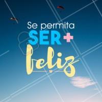 A sua felicidade só depende de você, se permita! #felicidade #ahazou #sepermita