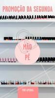 Segundouuu e tem promoção 💃 #segundafeira #ahazou #manicure #pedicure #maoepé