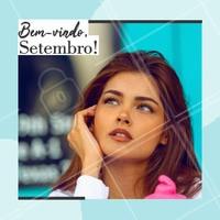 Que o mês de Setembro seja incrível! 😍 #setembro #cilios #ahazou #sobrancelhas