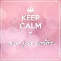 Vem e chama as amigas! #salao #ahazou #keepcalm
