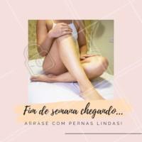 Bora arrasar no fim de semana com pernas lisinhas e hidratadas? Agende já o horário sua epilação! #depilação #ahazou #epilação #fimdesemana