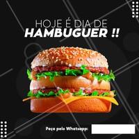 Quando perguntarem que dia é hoje, responda: É DIA DE HAMBURGUER BEBE🍔! Peça já o seu.  #hamburguer #ahazou #burger
