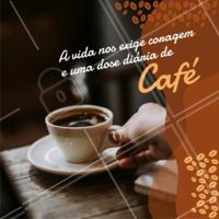 Duas coisas que a vida nos cobra diariamente e não podemos deixar faltar nunca! ☕💪 #café #ahazoutaste #frase #motivacional #vida #coragem
