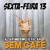 Isso sim é azar! 😂 Espanta essa má sorte e corre pra cá pra tomar um cafezinho! #cafés #ahazoutaste #sextafeira13 #sextafeira