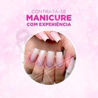 TEM VAGA 📢 Para maiores informações entre em contato com a gente!  #vaga #ahazou #manicure