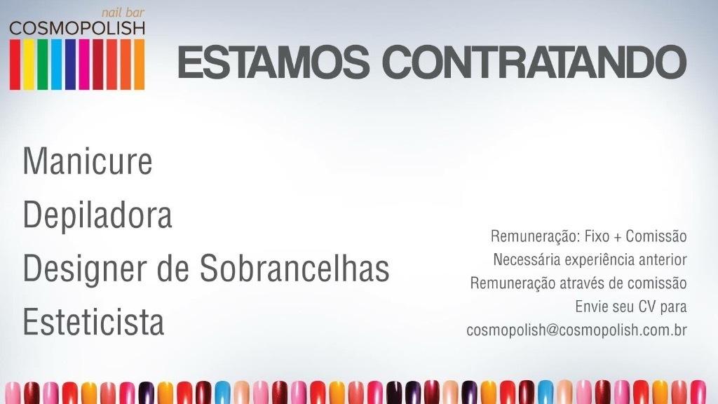 #vagas #manicure #depilacao #designdesobrancelha #cosmopolishnail manicure e pedicure cabeleireiro(a) esteticista designer de sobrancelhas micropigmentador(a) podólogo(a)